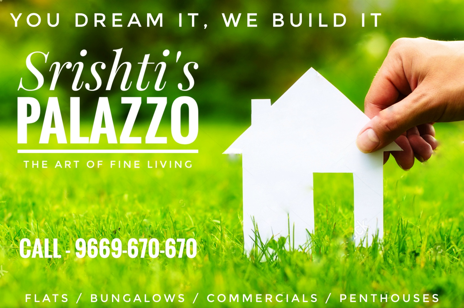 YOU DREAM IT , WE BUILD IT ..  SRISHTIS PALAZZO..  THE ART OF FINE LIVING .. :) :) ..